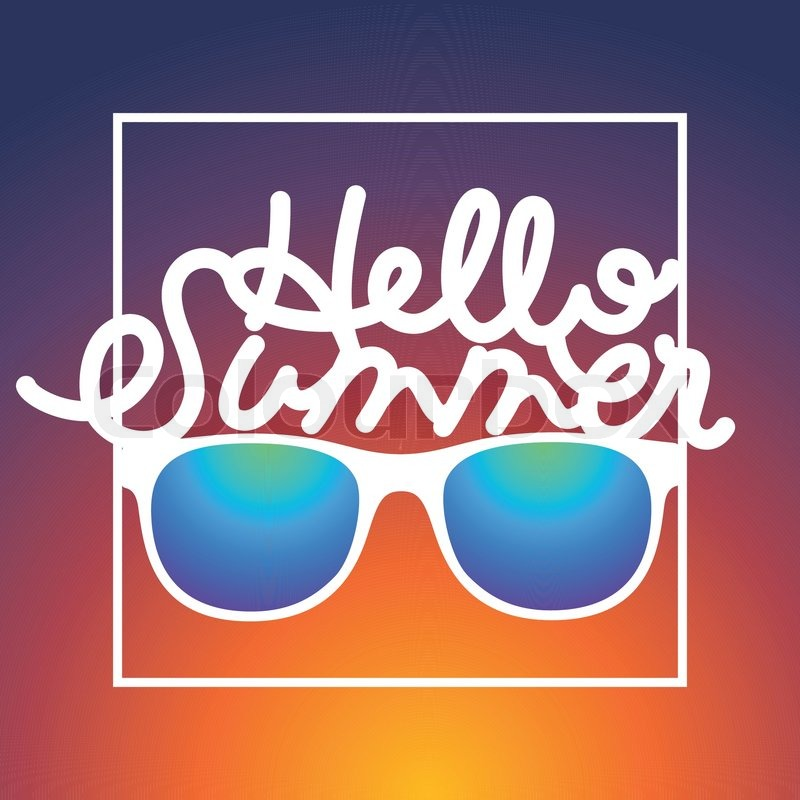Charmant Summertime Sunrise Background With Sunglasses And Text Hello Summer, Vector  Illustration. | Stock Vector | Colourbox