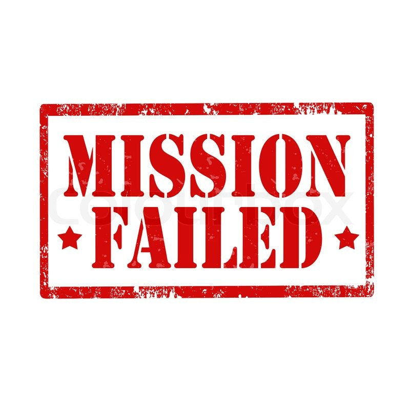 Image result for mission failed