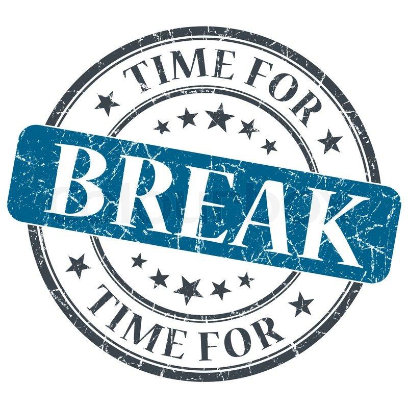 time for break blue grunge textured vintage isolated stamp stock rh colourbox com time for breakfast time for break in spanish
