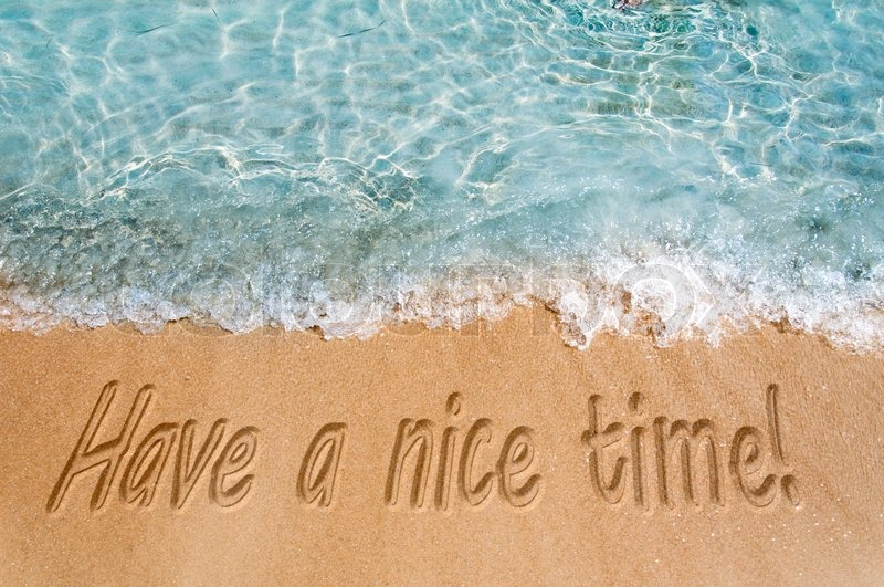 Have A Nice Time Sign On The Beach Sand