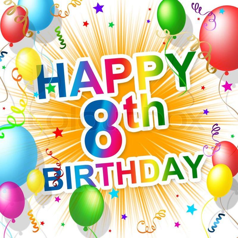 8 Geburtstag zeigt 8 feiern und Gru Stockfoto Colourbox