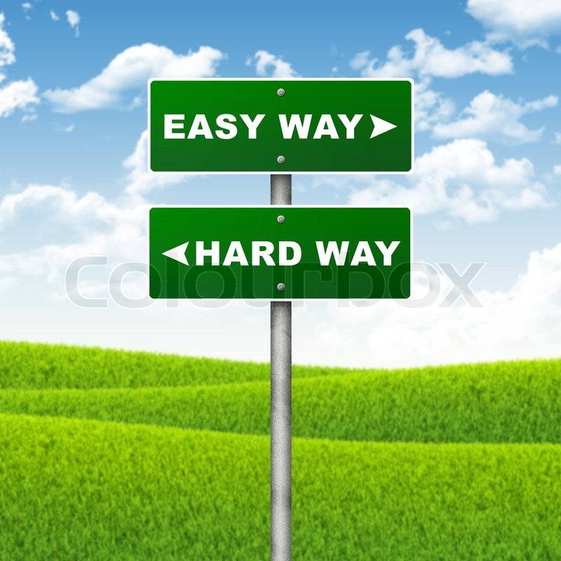 Crossroads road sign. Pointer to the right EASY WAY, but HARD WAY left. Choice concept, stock photo