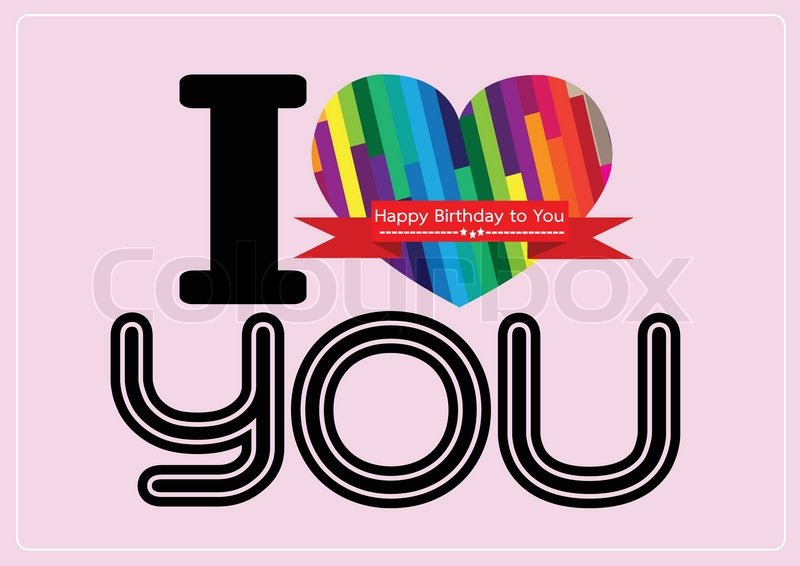I Love You And Happy Birthday Card Idea Design Stock Vector