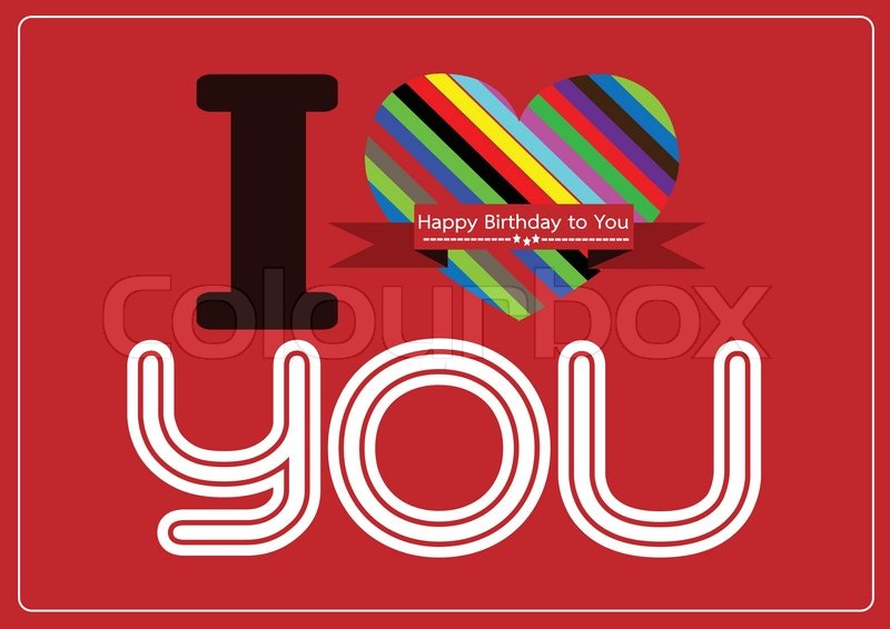 I Love You And Happy Birthday Card Idea Design Stock Vector