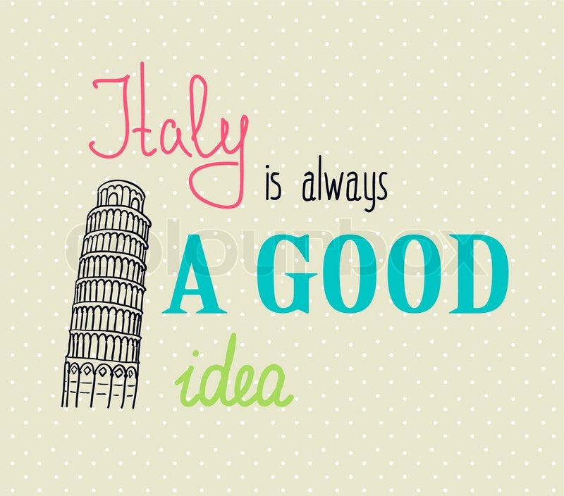Italy Quotes Enchanting Vintage Typographic Background With Motivational Quotes Italy Is