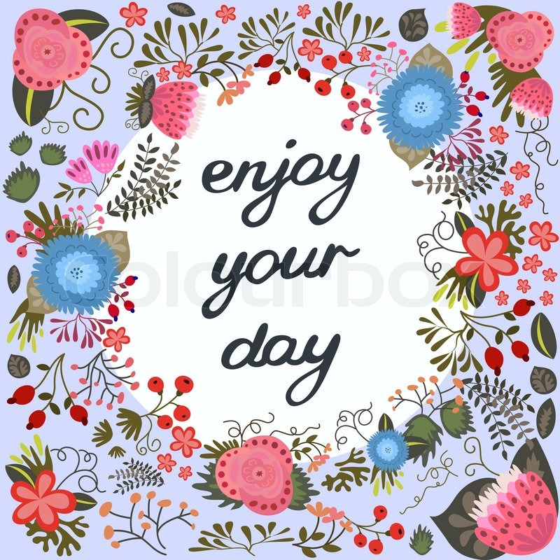 Enjoy Your Day. Inspirational And ...