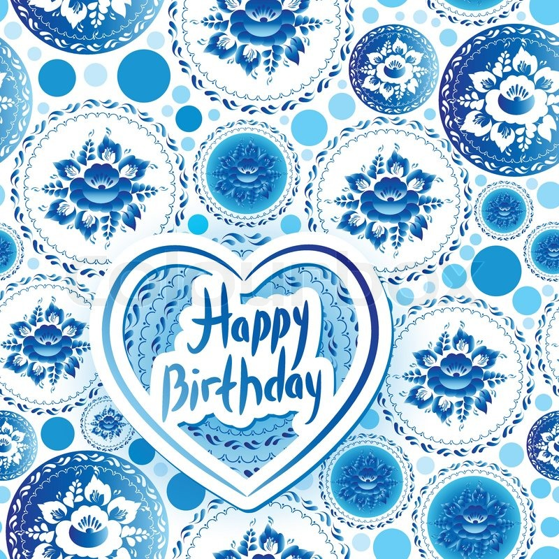 Happy Birthday Card Russian Traditional Folk Art Gzhel Vintage Shabby Chic Pattern With Blue Flowers And Leaves Vector