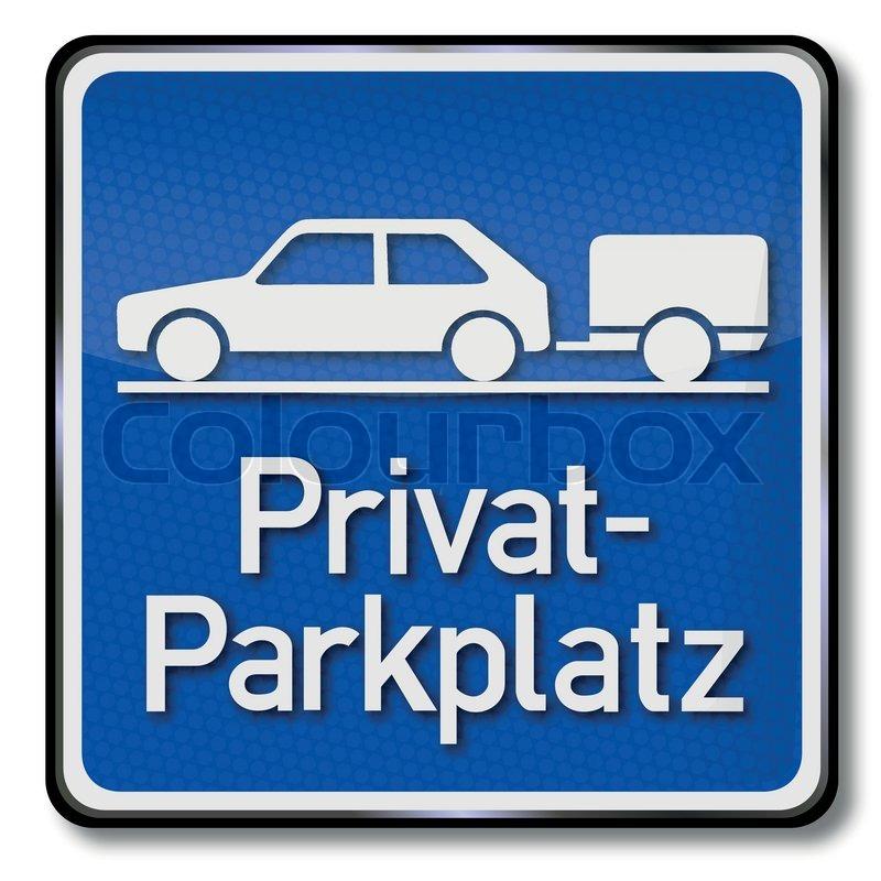 blaues schild privat parkplatz f r autos mit anh nger. Black Bedroom Furniture Sets. Home Design Ideas