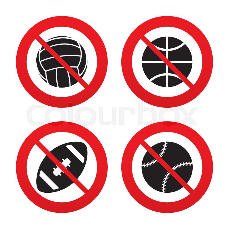 No, Ban or Stop signs. Sport balls icons. Volleyball, Basketball, Baseball and American football signs. Team sport games. Prohibition forbidden red symbols. Vector, vector
