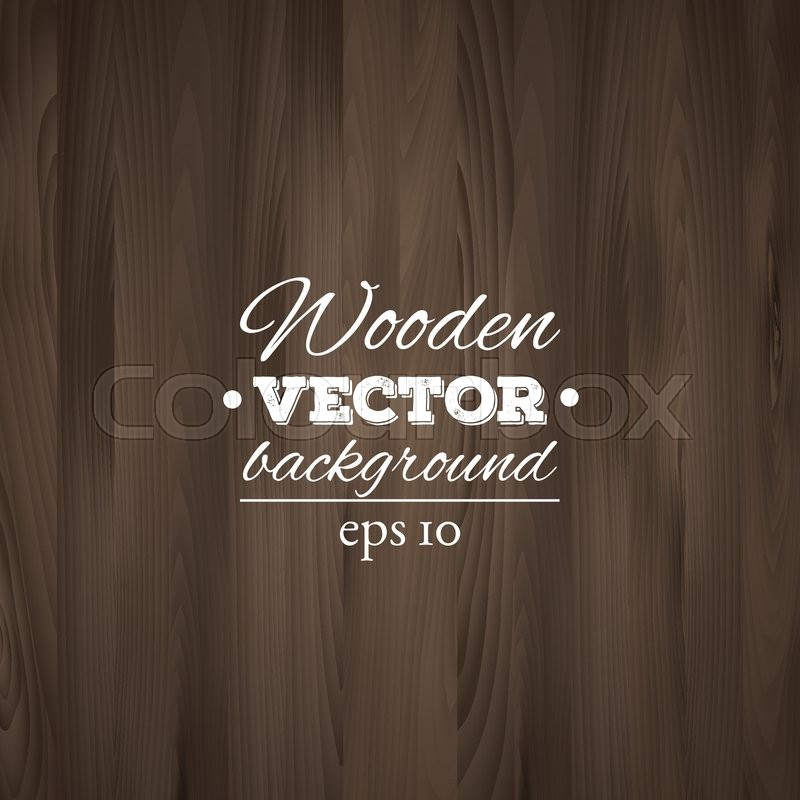Illustration of wooden background. Wood texture, EPS 10 vector. , vector