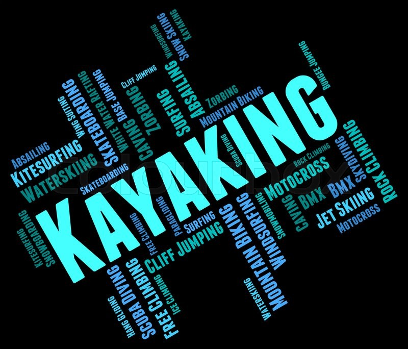 Kayaking Word Showing Water Sport And Wordcloud , stock photo