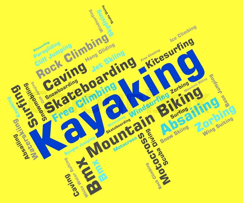 Kayaking Word Indicating Water Sport And Kayakers , stock photo