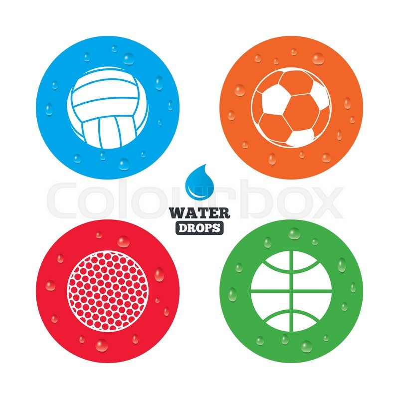 Water drops on button. Sport balls icons. Volleyball, Basketball, Soccer and Golf signs. Team sport games. Realistic pure raindrops on circles. Vector, vector