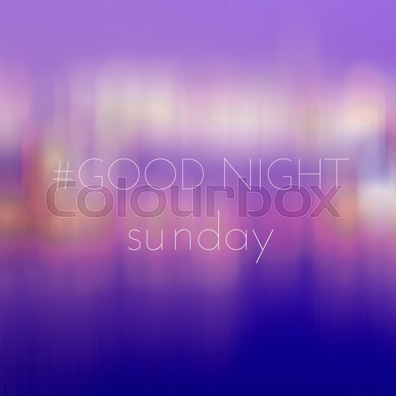 Good Night Sunday On Blur Bokeh Stock Photo Colourbox