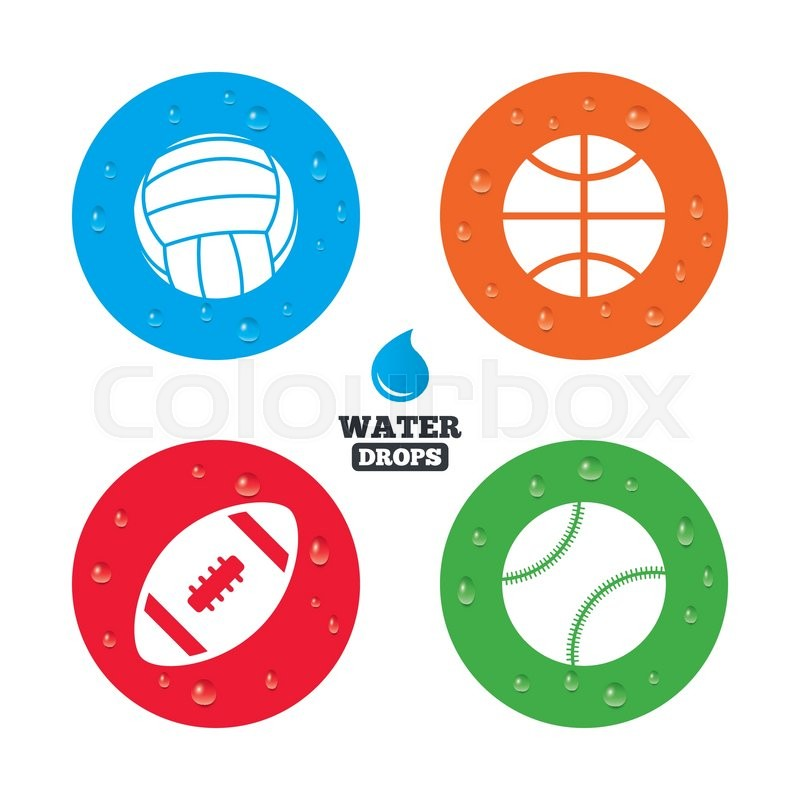 Water drops on button. Sport balls icons. Volleyball, Basketball, Baseball and American football signs. Team sport games. Realistic pure raindrops on circles. Vector, vector
