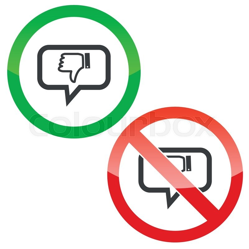 Allowed And Forbidden Signs With Dislike Symbol In Chat Bubble