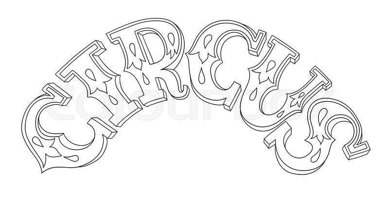 Black and white line art illustration of circus theme - inscription ...