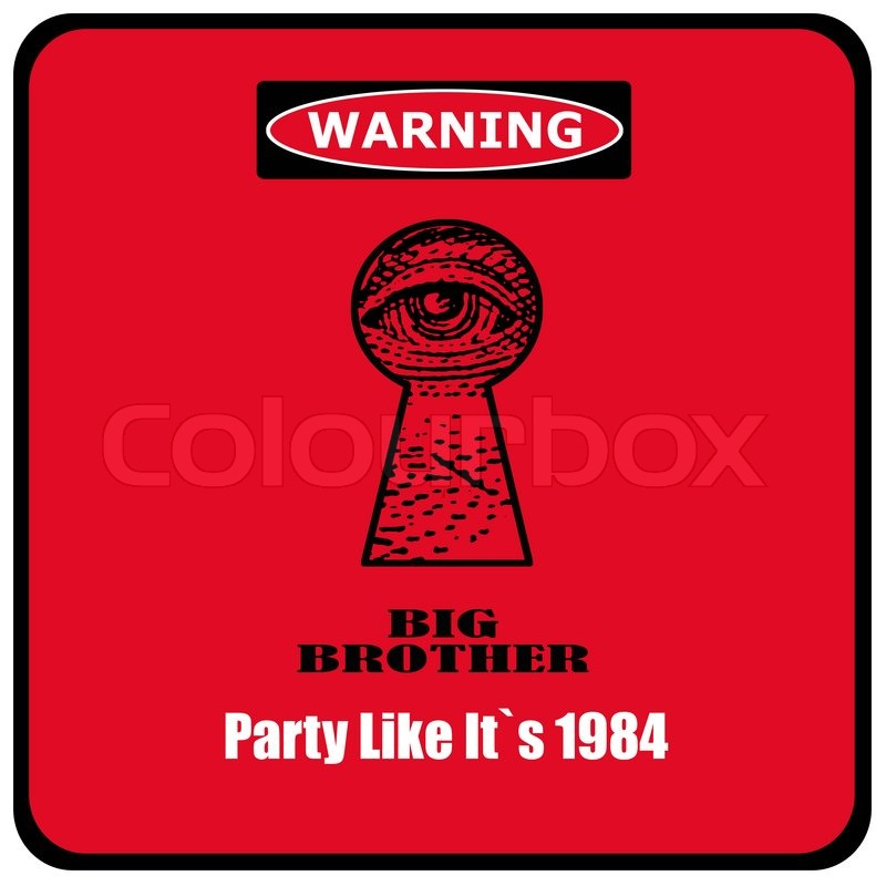 Warning Big Brother Party Its Like 1984 Red Sign With Eye In A