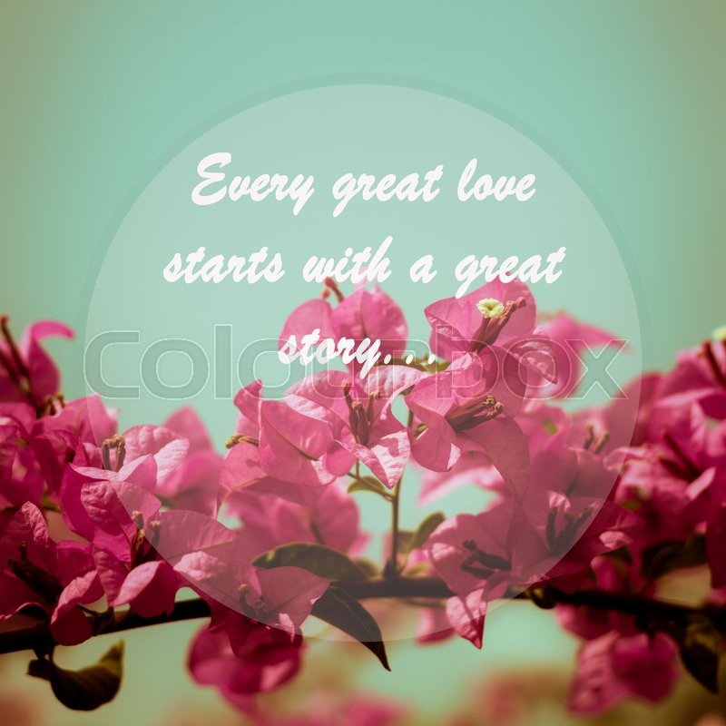 Meaningful quote on pink bougainvillea flower background every meaningful quote on pink bougainvillea flower background every great love starts with a great story stock photo colourbox mightylinksfo