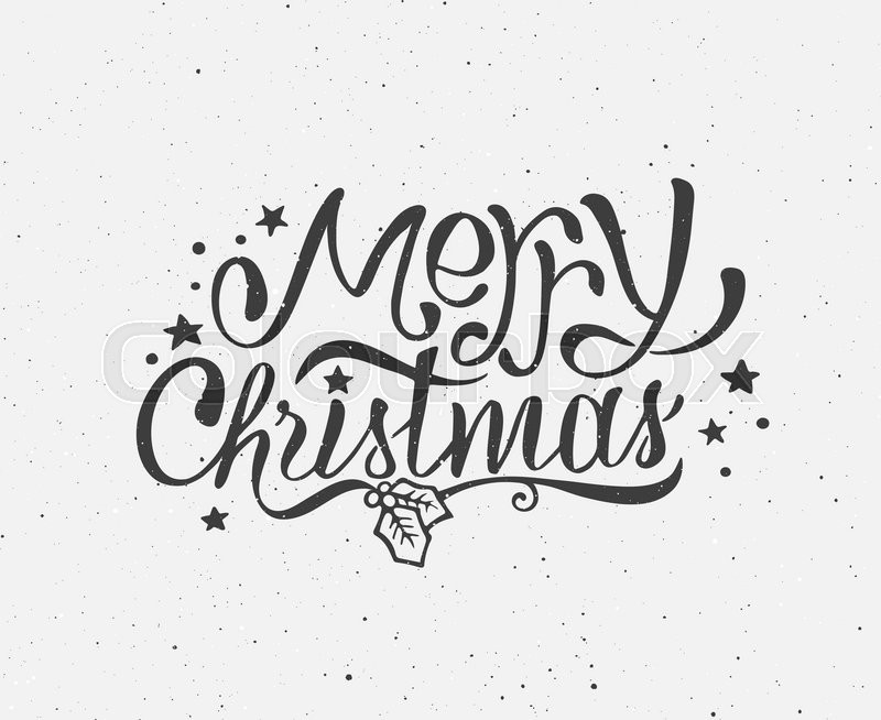 Vintage Merry Christmas Greeting Card With Hand Drawn Typography On White Grunge Paper Texture Black And Retro Letterpress Poster For