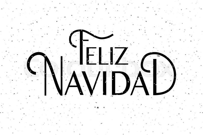 Hand sketched Feliz Navidad (Nappy New Year In spanish) logotype ...
