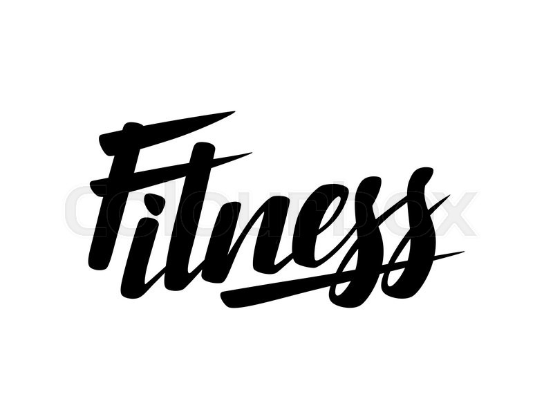 Fitness lettering poster concept. Handwritten word for