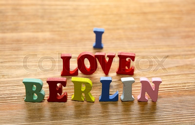 i love berlin words made from multicolored letters on wooden