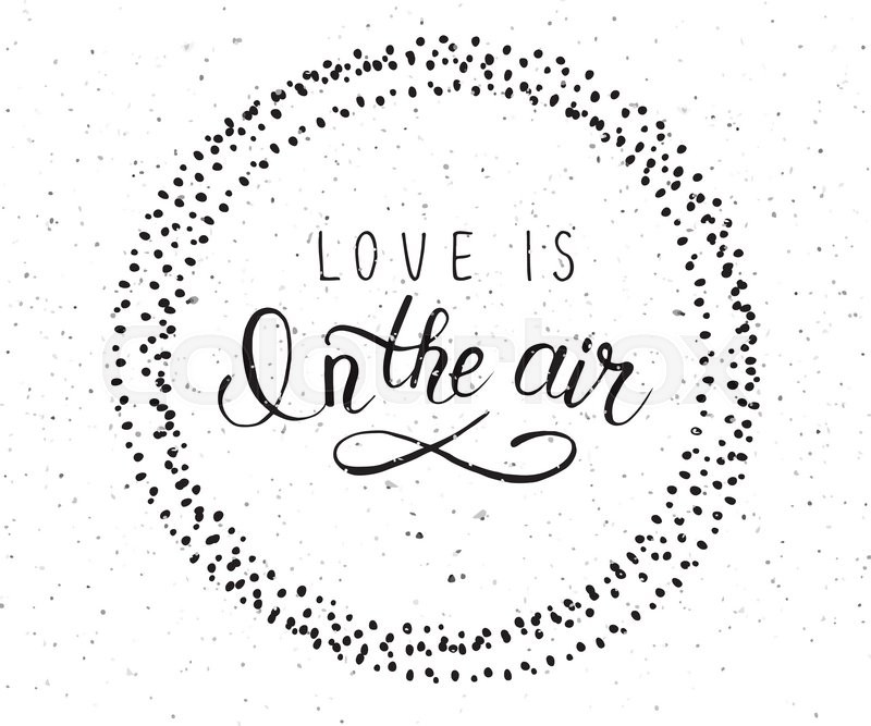 Hand Sketched Love Is In The Air Text Valentine S Day Typography