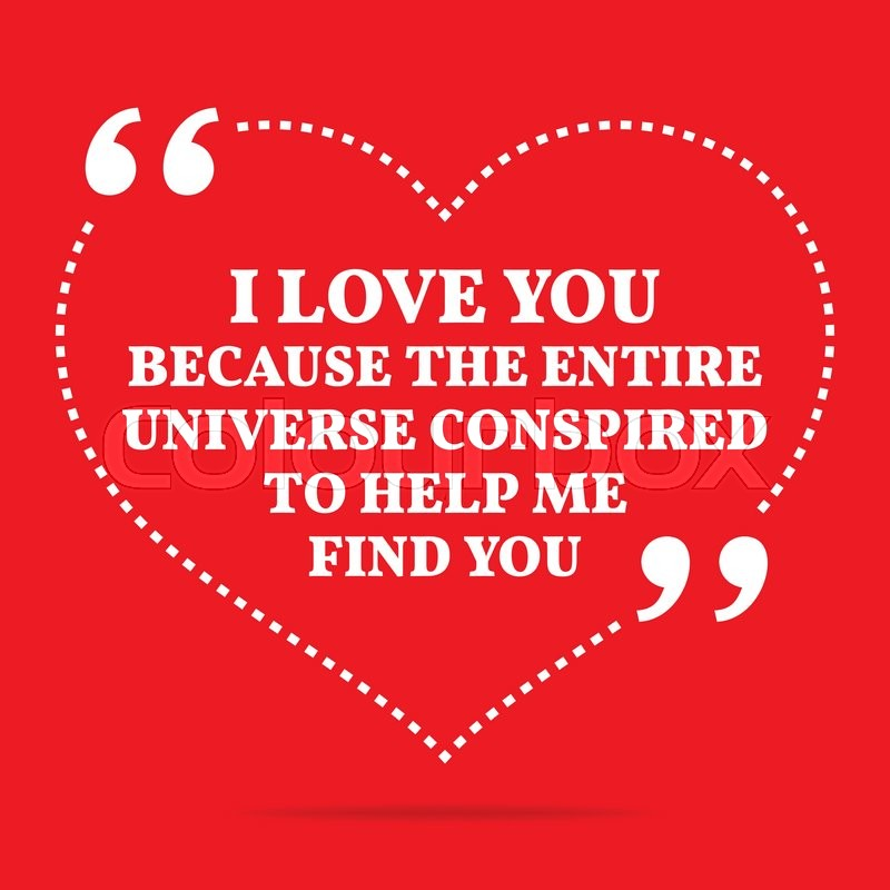 Love Finds You Quote: Inspirational Love Quote. I Love You ...