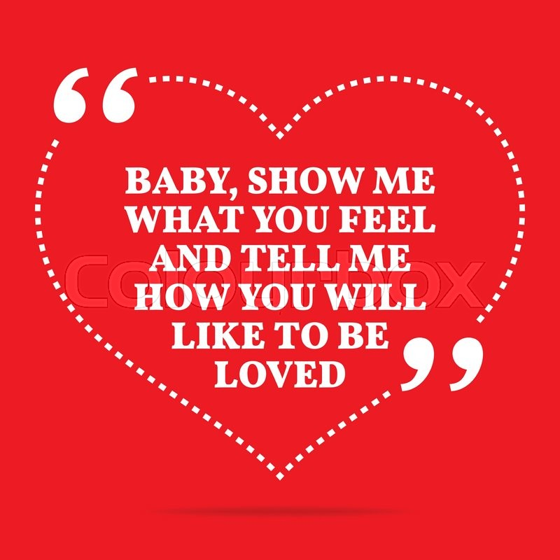 Inspirational love quote. Baby, show ... | Stock vector ...