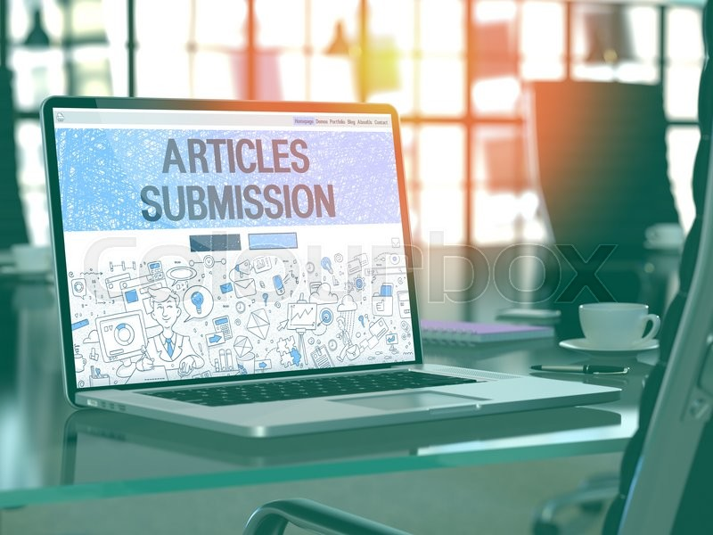 Stock image of 'Articles Submission - Closeup Landing Page in Doodle design style on Laptop Screen. On background of Comfortable Working Place in Modern Office. Toned, Blurred Image. '