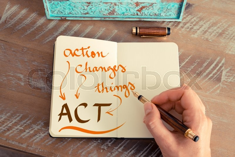 Stock image of 'Retro effect and toned image of a woman hand writing a note with a fountain pen on a notebook. Handwritten text ACT ACTION CHANGES THINGS, business success concept'