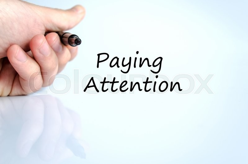 Stock image of 'Paying attention text concept isolated over white background'