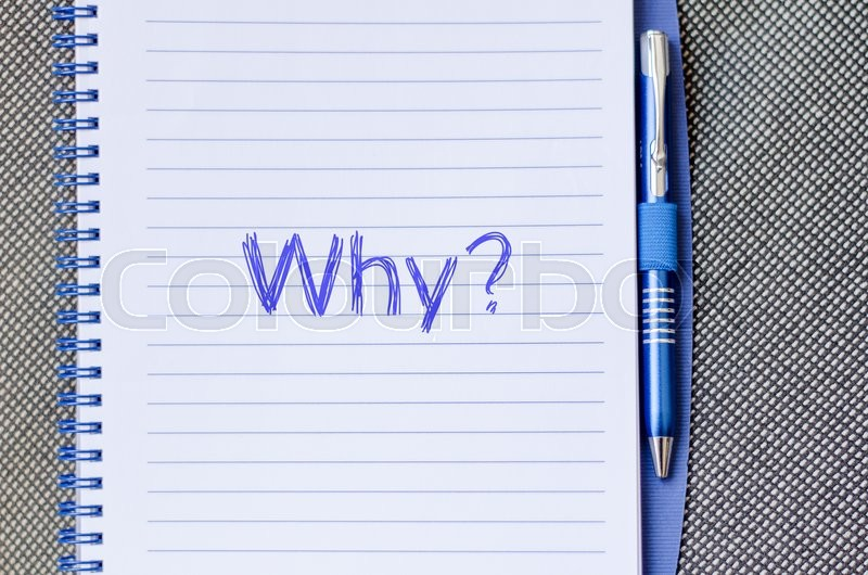 Stock image of 'Why text concept write on notebook with pen'