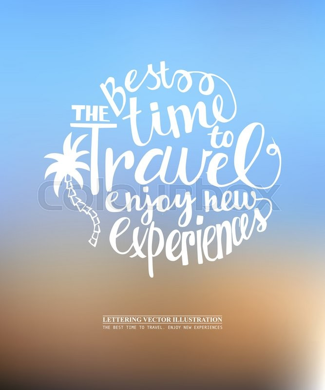 The best time to travel. Enjoy new experiences. Vector ...