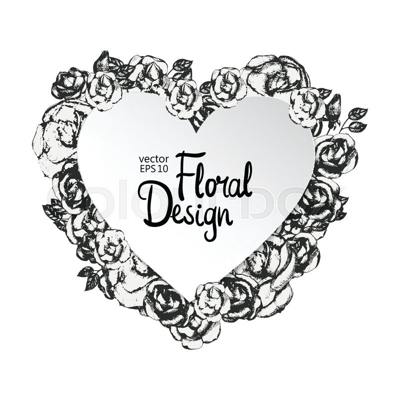 Vintage floral heart shaped vector frame. Black and white. Hand ...