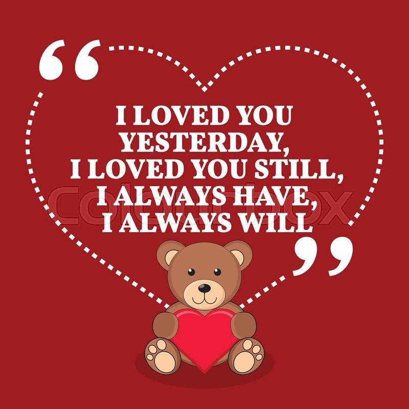 Download Inspirational love marriage quote. I loved you yesterday ...