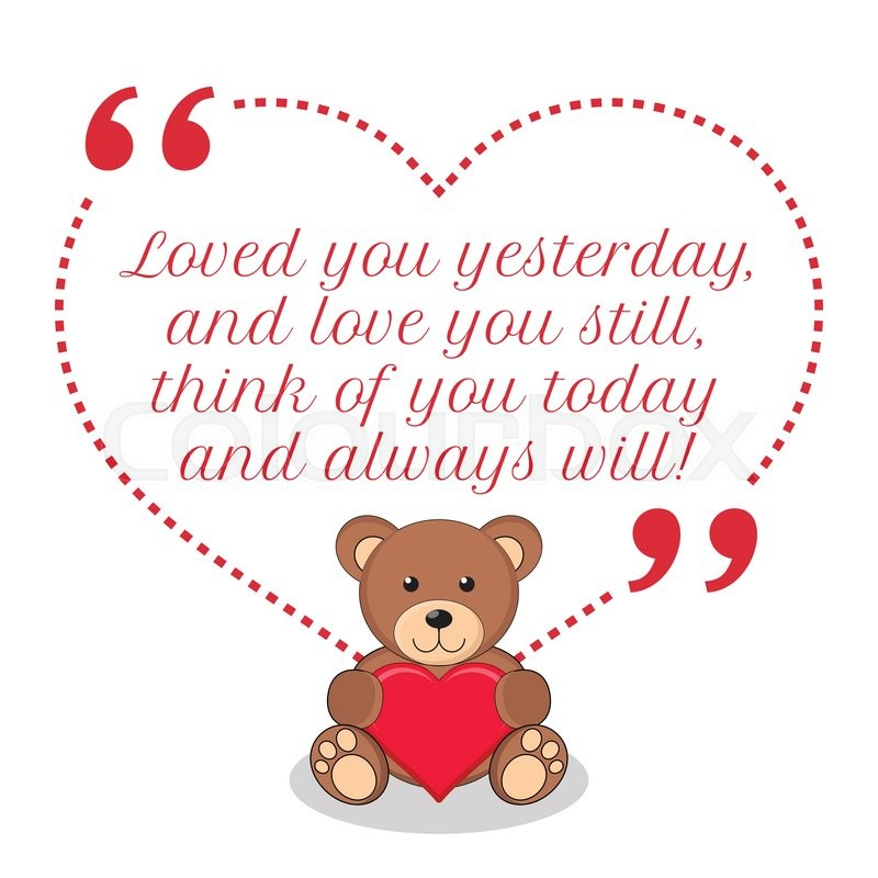 Download Inspirational love quote. Loved you yesterday, and love ...