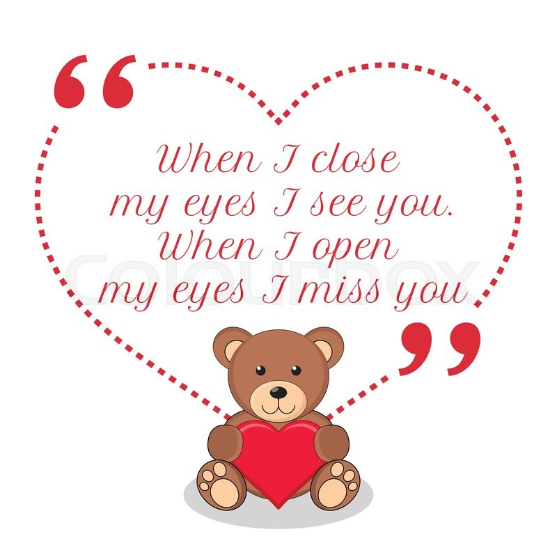 Inspirational love quote When I close my eyes I see you When I Simple Inspiration Love Quotes