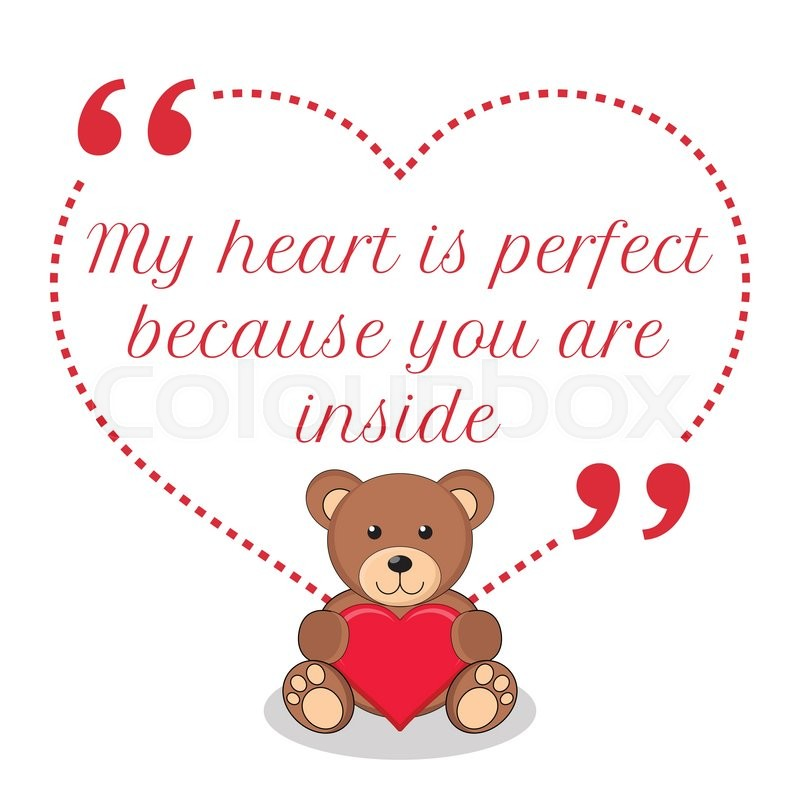 Stock Vector Of U0027Inspirational Love Quote. My Heart Is Perfect Because You  Are Inside