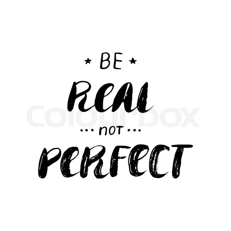Be Real Not Perfect Hand Painted Ink Brush Pen Modern