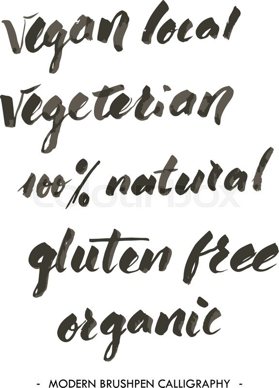 Vegan Local Vegeterian Natural Gluten Free Organic Words Write With Brushpen In Modern Calligraphy Style