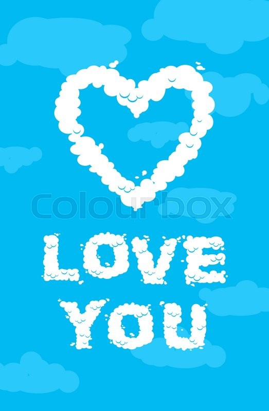 Love You Cloud Symbol Of Heart Of The White Clouds On Blue Heavenly
