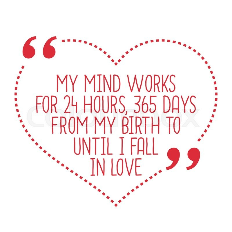 Funny Love Quote My Mind Works For 24 Stock Vector Colourbox