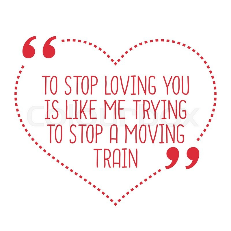 Funny Love Quote To Stop Loving You Stock Vector Colourbox