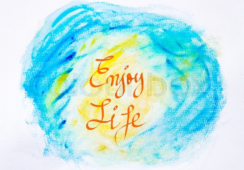 Inspirational abstract water color textured background in blue and yellow colors, ENJOY LIFE message, stock photo