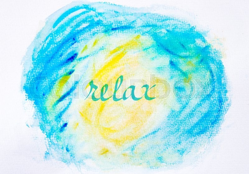 Inspirational abstract water color textured background in blue and yellow colors, RELAX message, stock photo