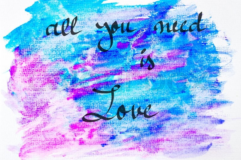 Inspirational abstract water color textured background, All You Need Is Love, stock photo