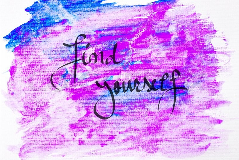 Inspirational abstract water color textured background, Find Yourself, stock photo