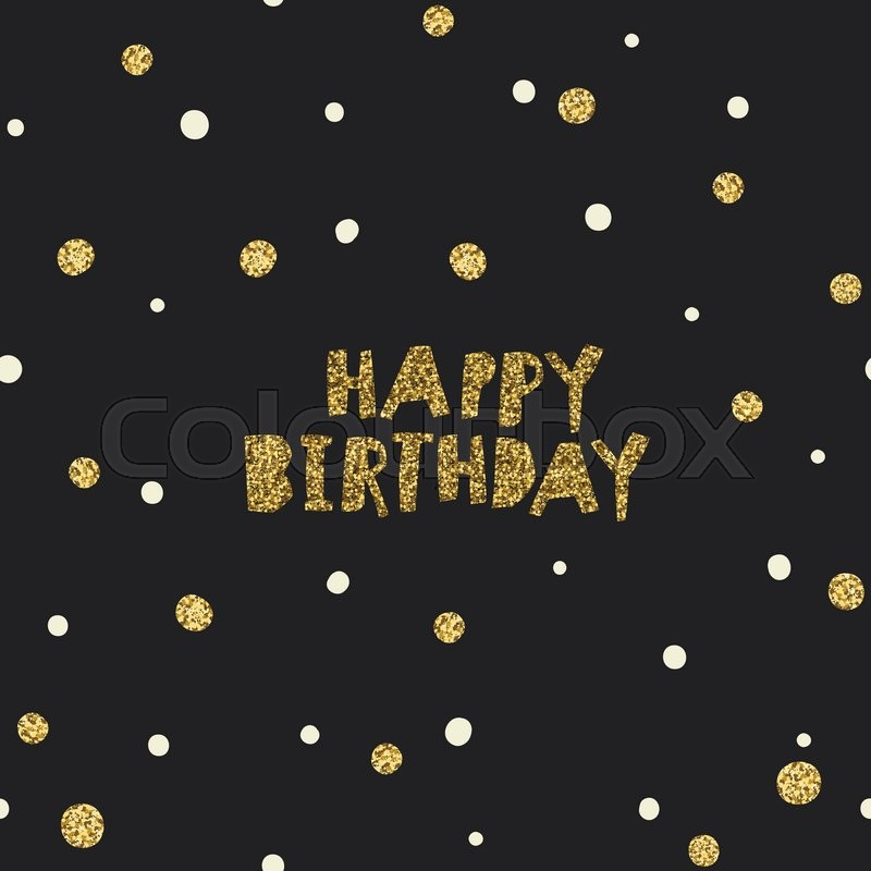 Happy Birthday On Black Background With White And Golden Chaotic - Golden gold birthday invitation background